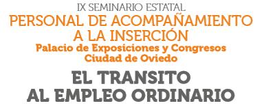 Oviedo acogerá el IX Seminario Estatal de Personal de Acompañamiento a la Inserción